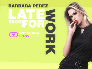 Barbara Perez In Late For Work - Virtualrealtrans